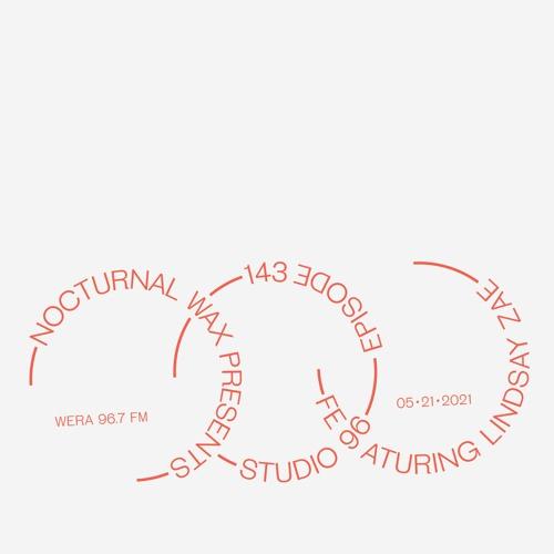 Nocturnal Wax Presents: Studio 96 #143 feat. Lindsay Zae (May 21, 2021)