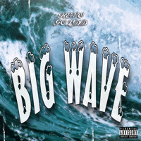 BIG WAVE [Prod. Ran]