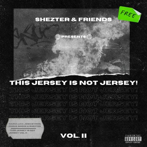 Shezter & Friends Presents: ¨This Jersey Is Not Jersey! Vol. II¨