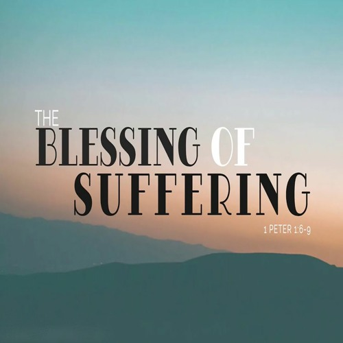 The Blessings of Christian Suffering - May 24, 2020