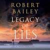 Download Legacy Of Lies By Robert Bailey Audiobook Excerpt Mp3
