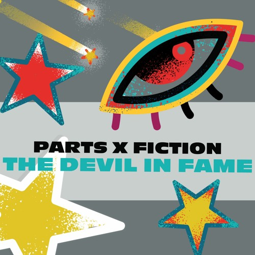 Parts X Fiction - The Devil In Fame