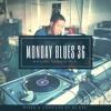 Monday Blues Mix 36 (Mature Yano's Mix)