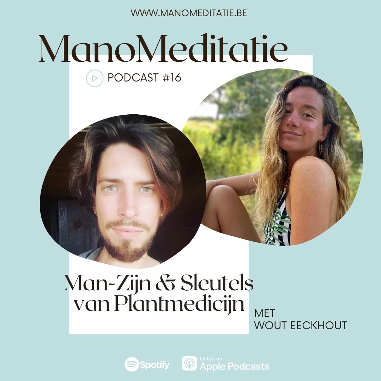Podcast #16: Man-Zijn en Sleutels van Plantmedicijn met Wout Eeckhout