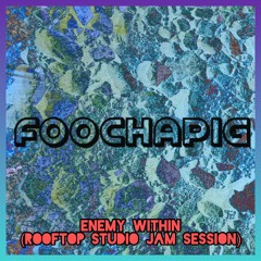 enemy within (rooftop studio Jam session)