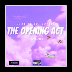The Opening Act (Prod. Can U)