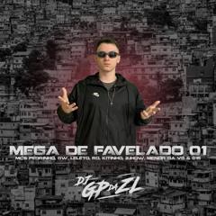 MEGA DE FAVELADO 01 (DJ GP DA ZL) - MC's Pedrinho, GW, Leléto, RD, Kitinho, 2Jhow, Menor Da VG & G15