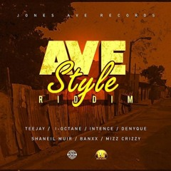 Ave Style Riddim Mix (Dancehall 2020) Teejay, Intence, Shaneil Muir, I Octane, Denyque & More
