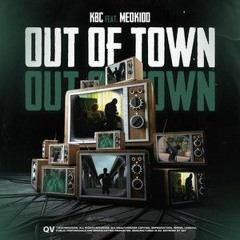 KBC (Bailey, C3, Klepper, Killy) - Out Of Town Ft. MeoKidd