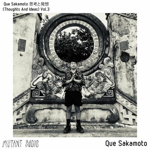 Que Sakamoto [Tokyo] [Que Sakamoto 思考と発想(Thoughts And Ideas) Vol.3]