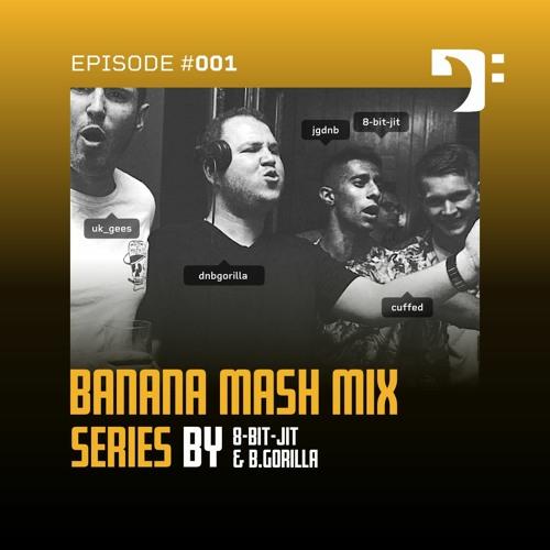 Banana Mash #001 — 8-Bit-Jit & B.Gorilla [CHUFFED MIX]