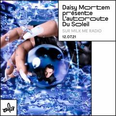 Daisy Mortem présente L'autoroute Du Soleil • Milk Me Radio
