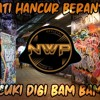 Download DJ HATI HANCUR BERANTAKAN x CUKI DIGI BAM BAM REMIX VIRAL TIKTOK FULL BASS 2021(NWP REMIX) Mp3