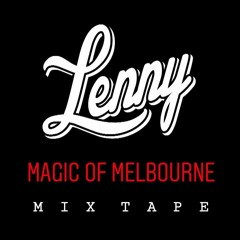 Lenny's 'Magic of Melbourne' Mixtape 01