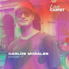 Podcast #017 - Carlos Morales // Love Carpet.