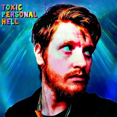 Toxic Personal Hell
