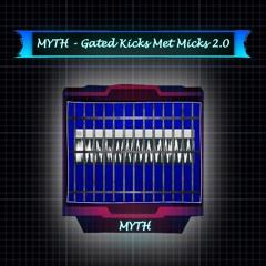 MYTH - Gated Kicks Met Micks 2.0