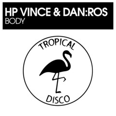 HP Vince & DAN:ROS - Body (Tropical)