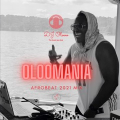 OLOOOMANIA AFROBEAT 2021 MIX