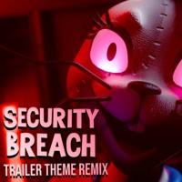 Security Breach Theme Remix