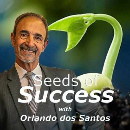 Seeds of Success with Orlando dos Santos