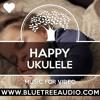 Download Happy Ukulele - Royalty Free Music   Upbeat   Positive   Joyful   Music for YouTube Mp3