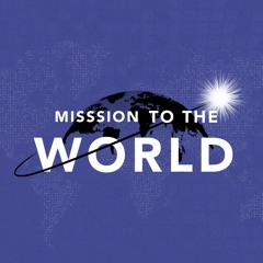 Mission To The World