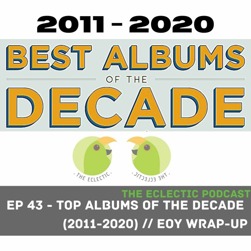 "Episode 43 - ""Best Albums of the Decade / EOY Wrap-up"