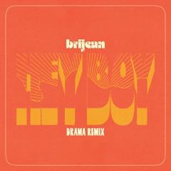 Brijean - Hey Boy (DRAMA Remix)