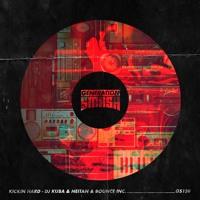 DJ Kuba & Neitan x Bounce Inc. - Kickin Hard