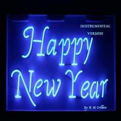 HAPPY NEW YEAR INSTRUMENTAL © 2012 BY R M CRIBBBEN