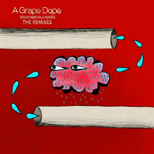 A Grape Dope - Backyard Blenders: The Remixes