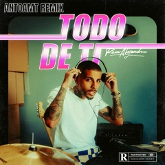 Rauw Alejandro - Todo de Ti (Antoamt Remix)