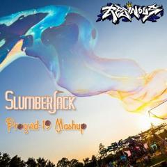 SlumberJack - Progvid-19 Mashup