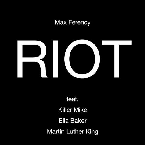 Riot (feat. Killer Mike, Ella Baker, Martin Luther King)
