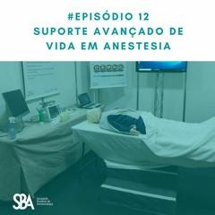 #EP12 Suporte Avançado de Vida em Anestesia