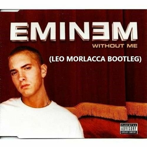 Eminem - Without Me (Leo Morlacca Bootleg) [FREE DOWNLOAD]