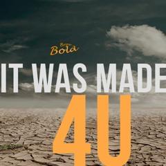 It was made 4U