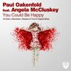 Paul Oakenfold feat. Angela McCluskey - You Could Be Happy (Art Deko Remix)