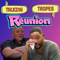 Talking Tropes 65: Sit-Com Reunions, HBO Max, and Nostalgia