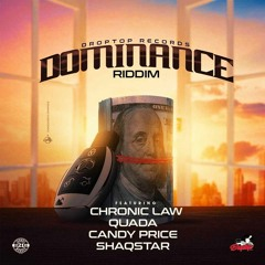Dominance Riddim Mix Chronic Law, Quada, ShaqStar, Candy Price(2021) @DJSaint516