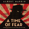 Download A Time of Fear by Albert Marrin, read by Jason Culp Mp3