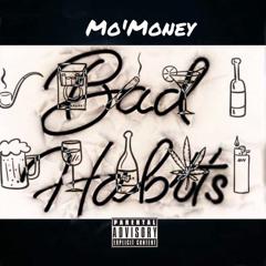 Mo'Money x Bad Habits