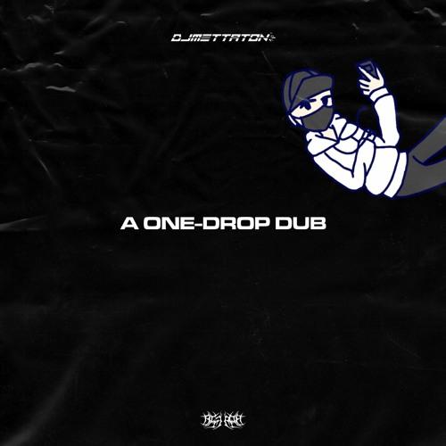 DJ Mettaton - A One-Drop Dub