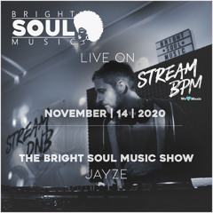 The Bright Soul Music Show Live On Stream BPM | November 14th 2020 - Jayze