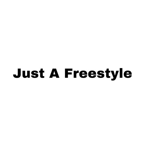 just a freestyle