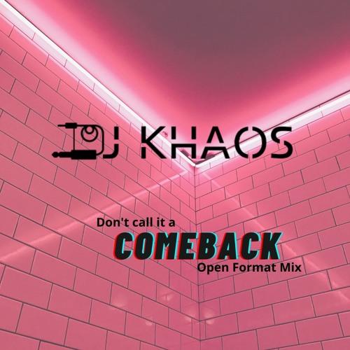 Dj Khaos - Don't Call It A Comeback - Open Format