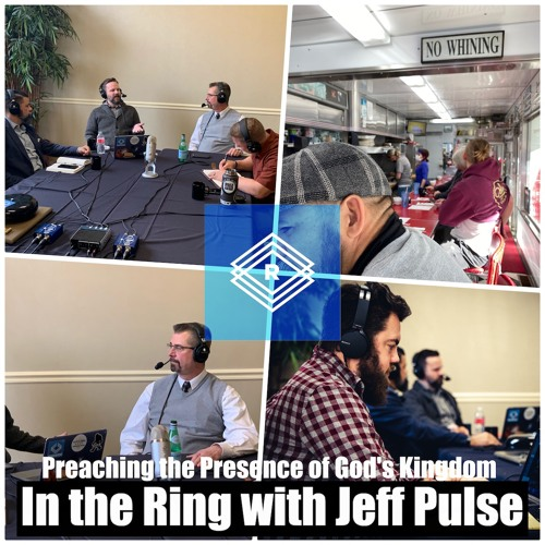 Preaching in the Presence of God's Kingdom: In the Ring with Dr. Jeff Pulse