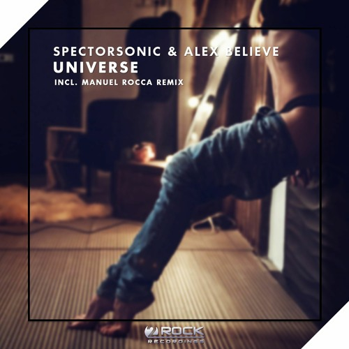 Spectorsonic & Alex BELIEVE - Universe (Manuel Rocca Remix) (OUT NOW)