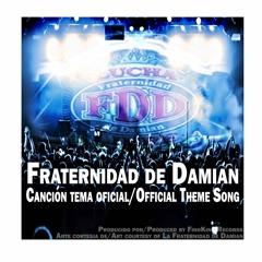 Fraternidad De Damian Official Theme Song (No Lyric Version)